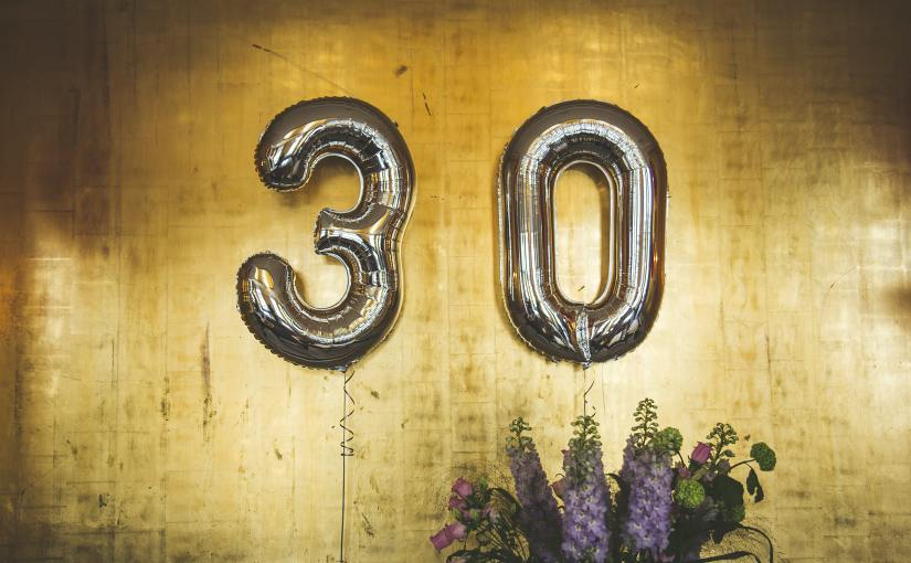 Thoughts on turning30
